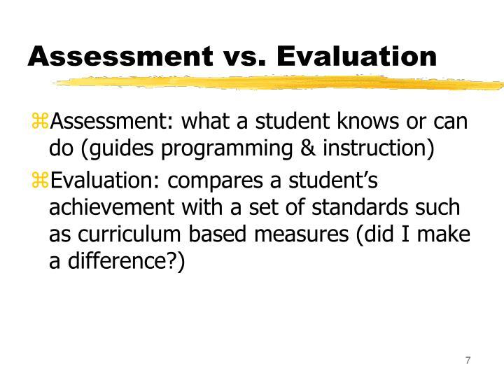 Assessment vs. Evaluation
