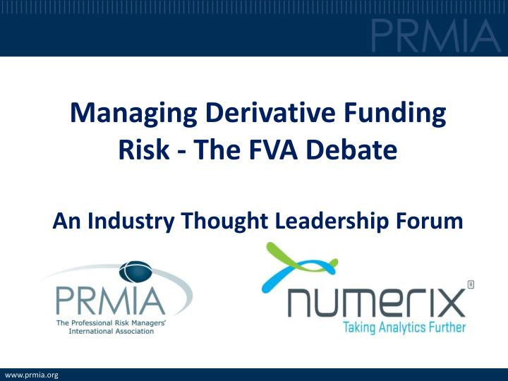 managing derivative funding risk the fva debate an industry thought leadership forum
