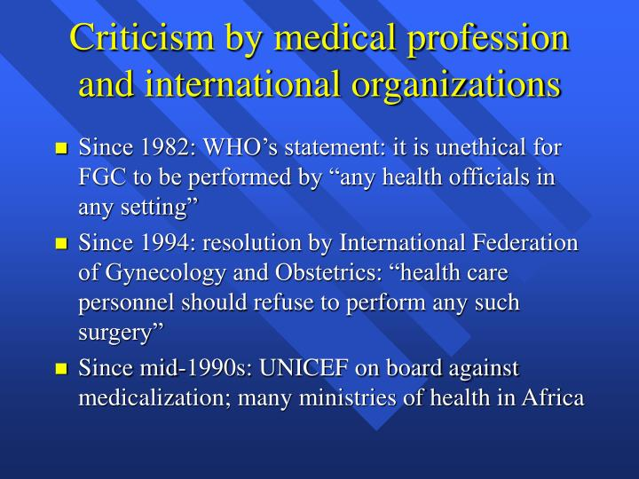 Criticism by medical profession and international organizations