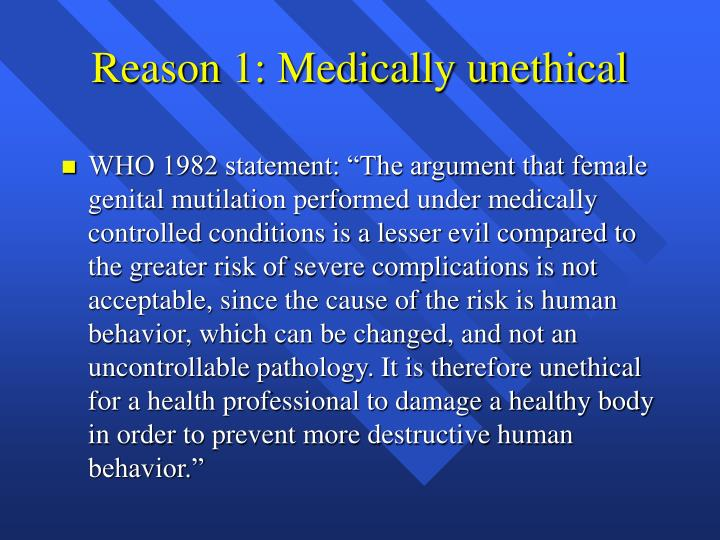 Reason 1: Medically unethical