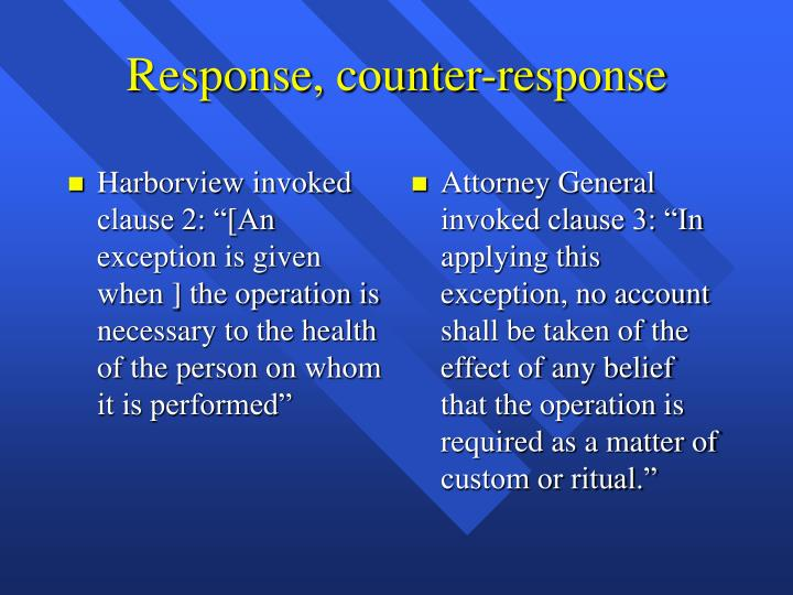 """Harborview invoked clause 2: """"[An exception is given when ] the operation is necessary to the health of the person on whom it is performed"""""""