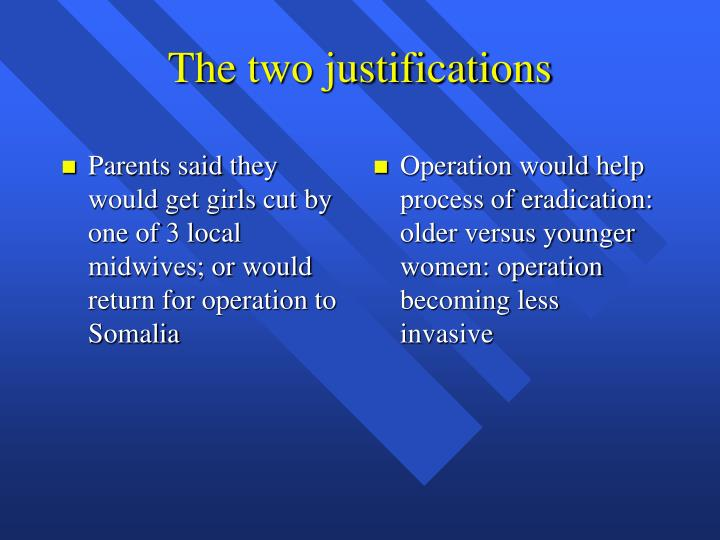 Parents said they would get girls cut by one of 3 local midwives; or would return for operation to Somalia