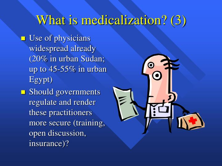 What is medicalization? (3)