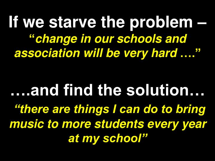 If we starve the problem –