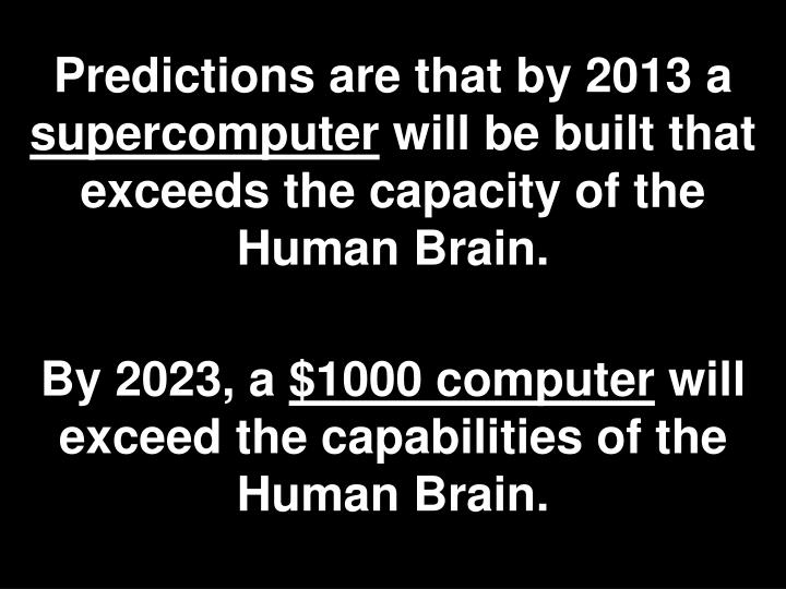 Predictions are that by 2013 a