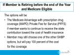 if member is retiring before the end of the year and medicare eligible