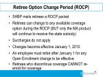 retiree option change period rocp