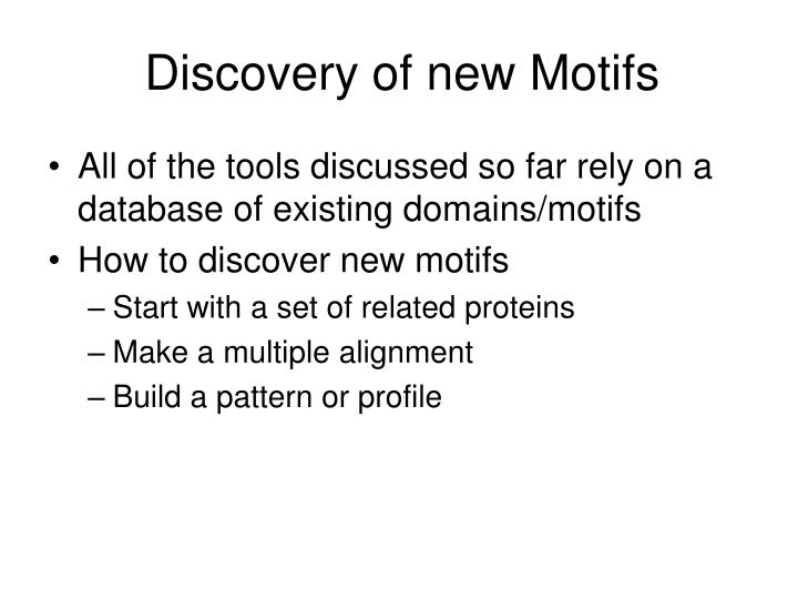 Discovery of new Motifs
