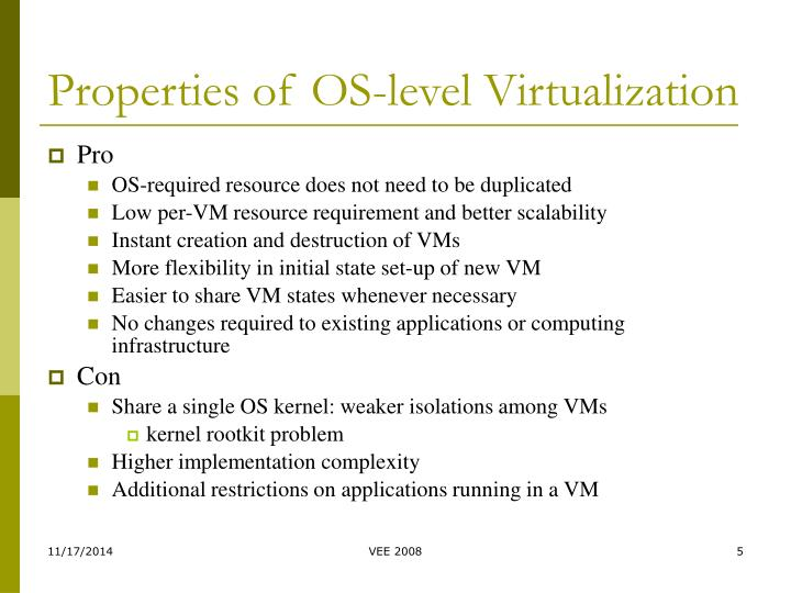 Properties of OS-level Virtualization