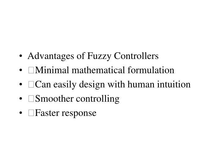 Advantages of Fuzzy Controllers