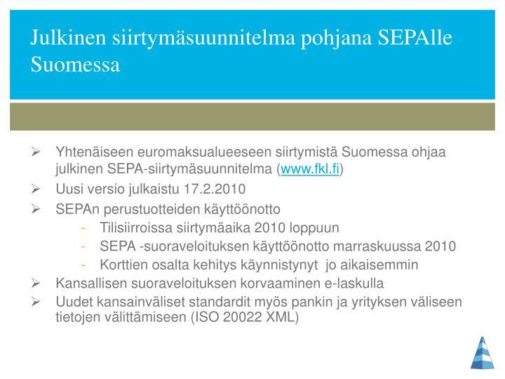 Julkinen siirtymäsuunnitelma pohjana SEPAlle Suomessa