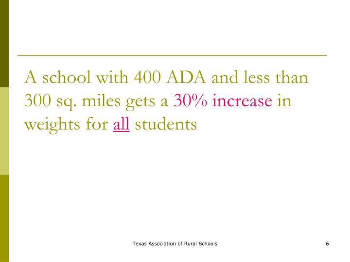 A school with 400 ADA and less than 300 sq. miles gets a