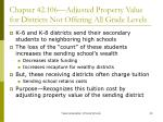 chapter 42 106 adjusted property value for districts not offering all grade levels