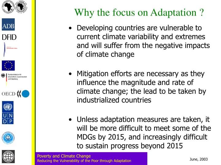 Why the focus on Adaptation ?