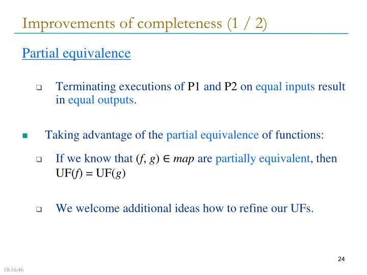 Improvements of completeness (1 / 2)