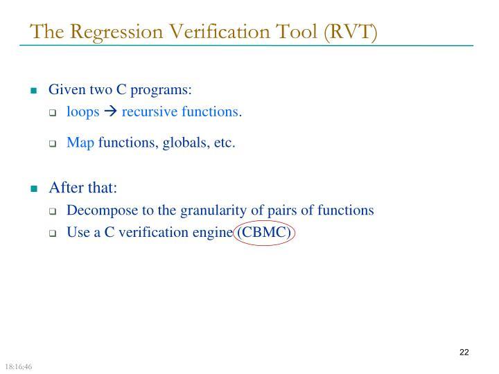 The Regression Verification Tool (RVT)