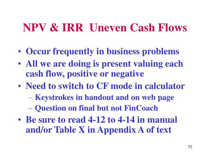 NPV & IRR  Uneven Cash Flows