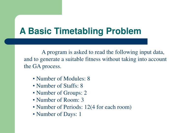 A Basic Timetabling Problem