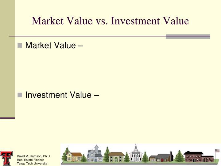 Market Value vs. Investment Value