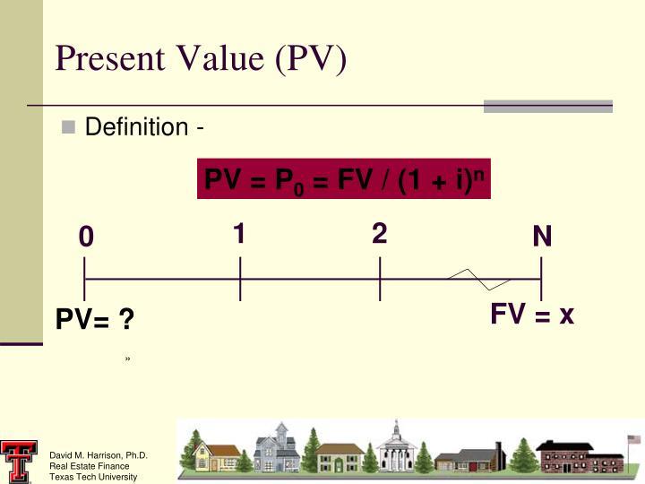 Present Value (PV)