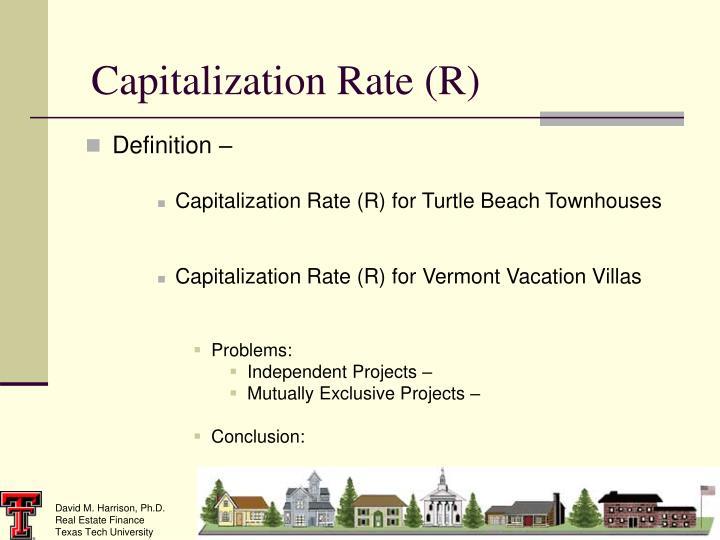 Capitalization Rate (R)