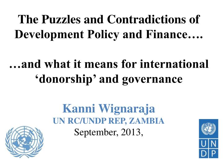 The Puzzles and Contradictions of Development Policy and Finance….