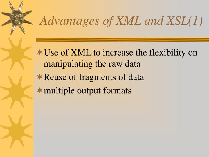 Advantages of XML and XSL(1)