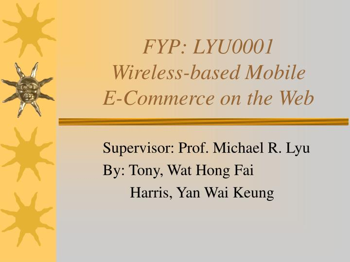 fyp lyu0001 wireless based mobile e commerce on the web