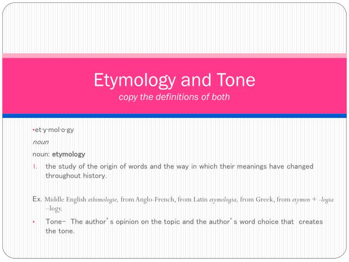 Etymology and tone copy the definitions of both