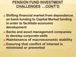 pension fund investment challenges cont d
