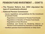 pension fund investment cont d