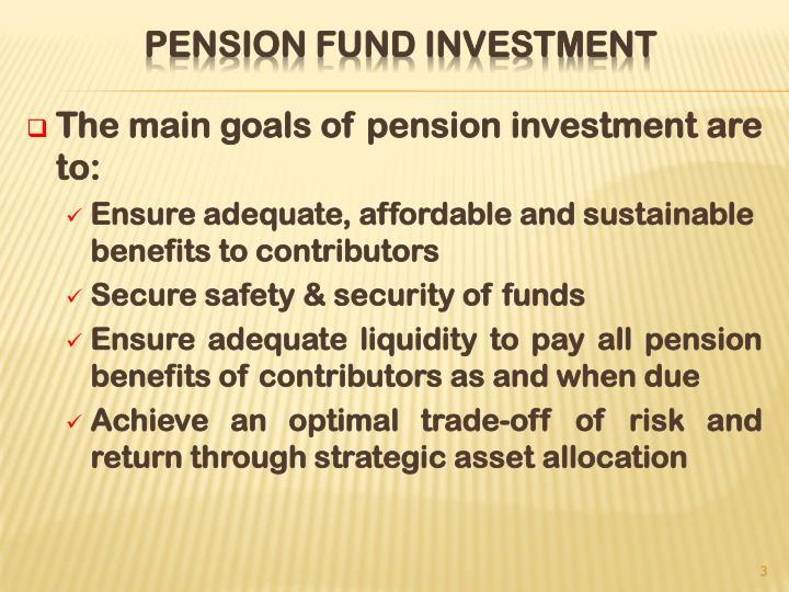 The main goals of pension investment