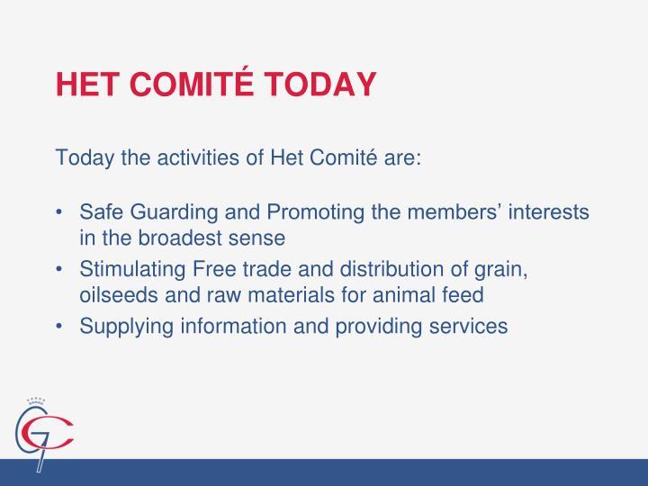 HET COMITÉ TODAY