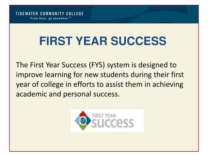 FIRST YEAR SUCCESS