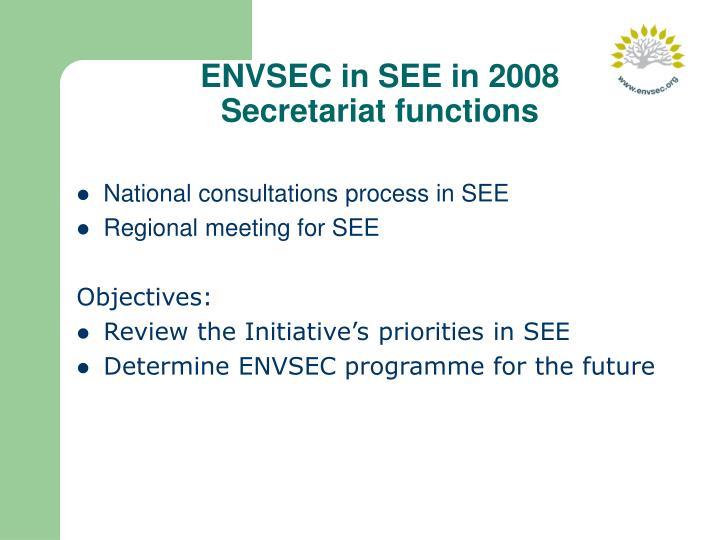 ENVSEC in SEE in 2008 Secretariat functions