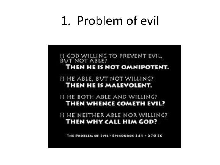 1.  Problem of evil