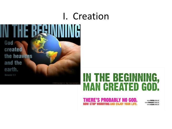 I.  Creation