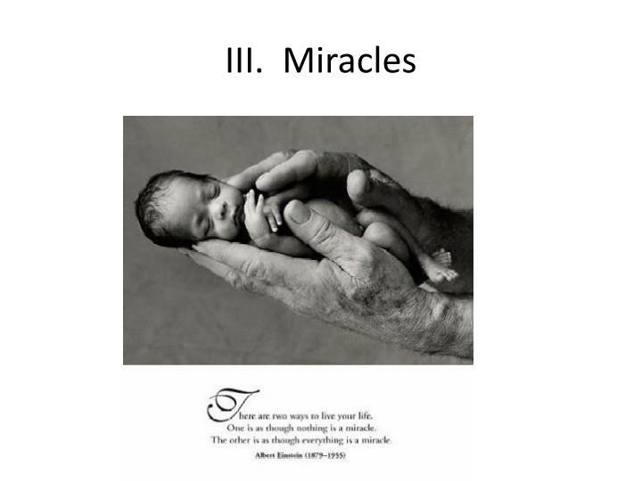 III.  Miracles