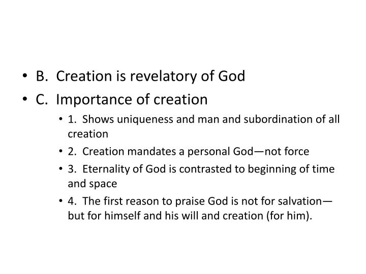 B.  Creation is revelatory of God