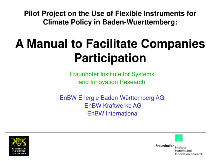 Pilot Project on the Use of Flexible Instruments for Climate Policy in Baden-Wuerttemberg: