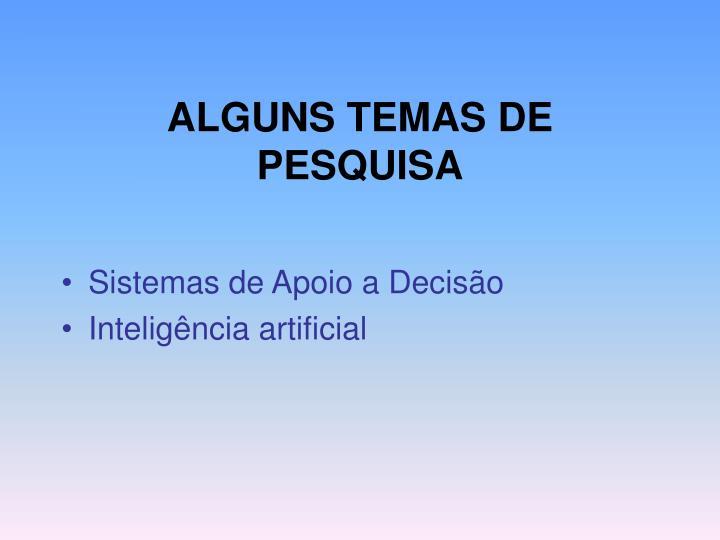 ALGUNS TEMAS DE PESQUISA