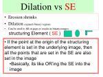 dilation vs se