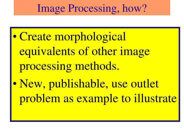 Image Processing, how?