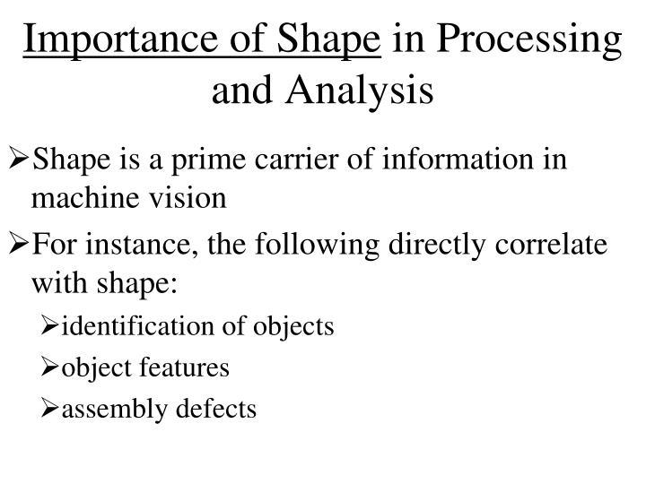 Importance of Shape