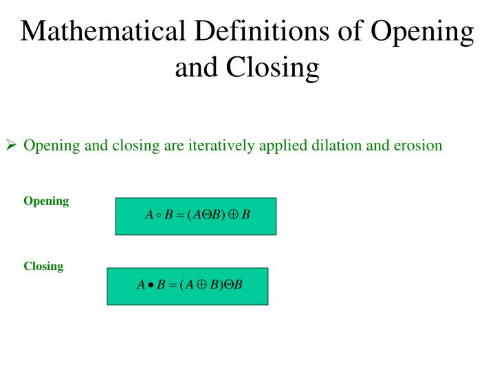 Mathematical Definitions of Opening and Closing