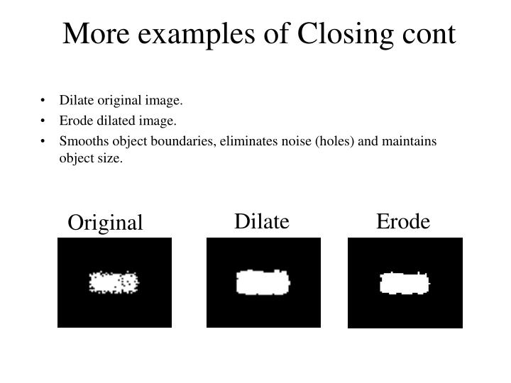 More examples of Closing cont
