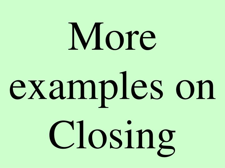 More examples on Closing