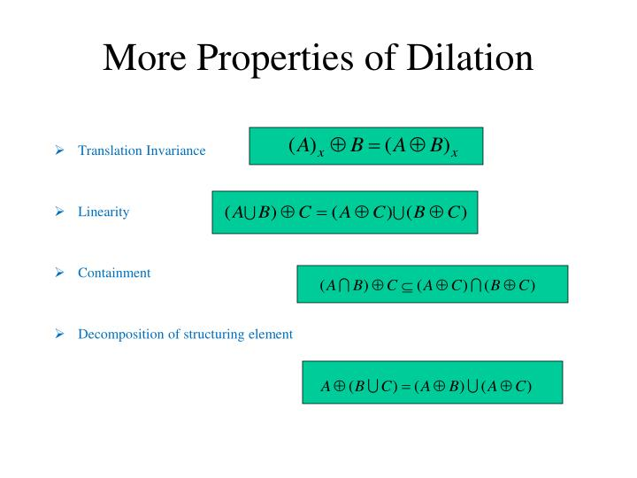 More Properties of Dilation