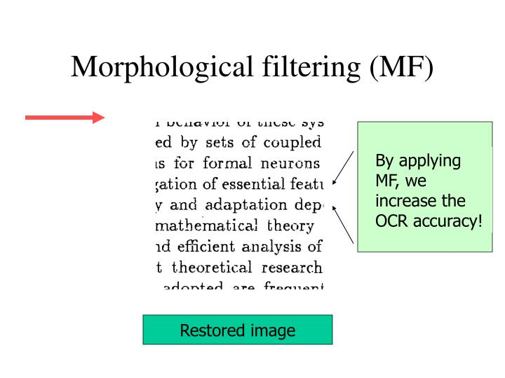 By applying MF, we increase the OCR accuracy!