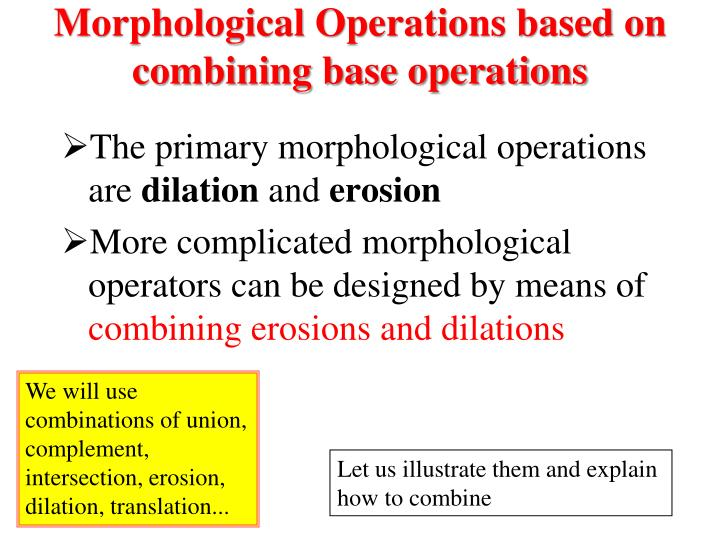Morphological Operations based on combining base operations